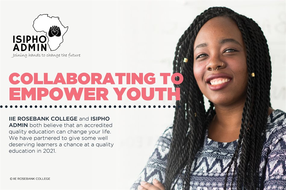 Collaborating to empower Youth - IIE Rosebank College and Isipho Admin