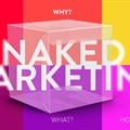 Naked marketing: Welcome to the new way of things