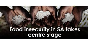 Food insecurity in SA takes centre stage