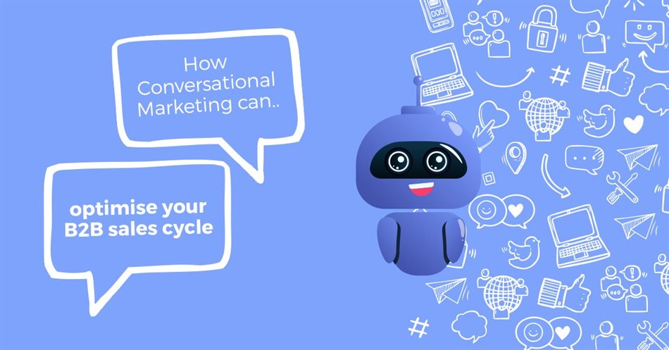 How conversational marketing can optimise your B2B sales cycle