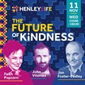 Join in the webinar discussion of kindness with Dean Jon Foster-Pedley, Faith Popcorn and John Vlismas