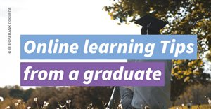 Tips from a distance learning graduate