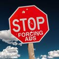 Don't force customers to watch ads!