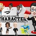 How to add some character to your communications