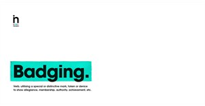 What is shaping culture? Badging