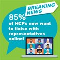 Breaking news: 85% of healthcare professionals now want to liaise with representatives online!
