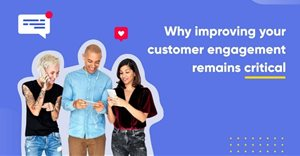 Why improving customer engagement remains critical