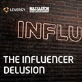 The influencer delusion: Debunking 4 myths of influencer marketing