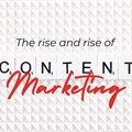 The rise of content marketing and effectively using it
