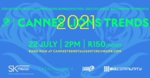 Official Cannes representative Ster-Kinekor, Creative Circle and Bizcommunity present Cannes Trend Talks 2021