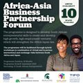 Call for South African entrepreneurs to participate in the Africa-Asia Business Partnership Forum